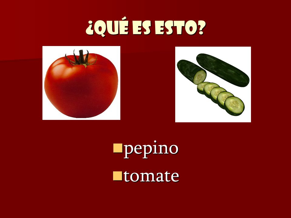 ¿Qué es esto pepino tomate