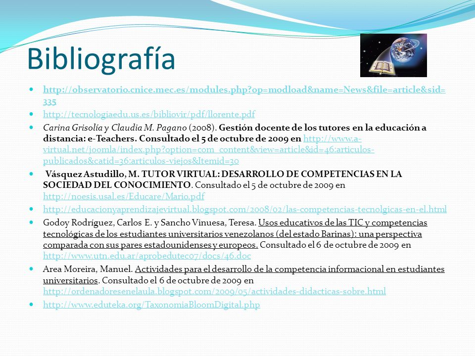 Bibliografía http://observatorio.cnice.mec.es/modules.php op=modload&name=News&file=article&sid=335.