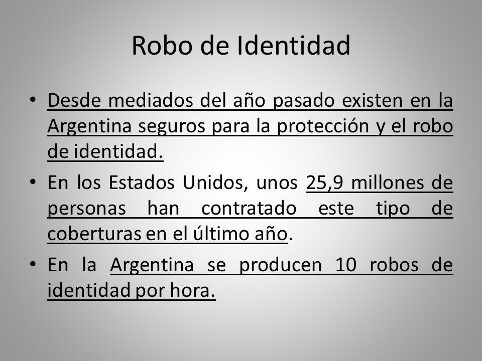Robo de Identidad Desde mediados del año pasado existen en la Argentina seguros para la protección y el robo de identidad.