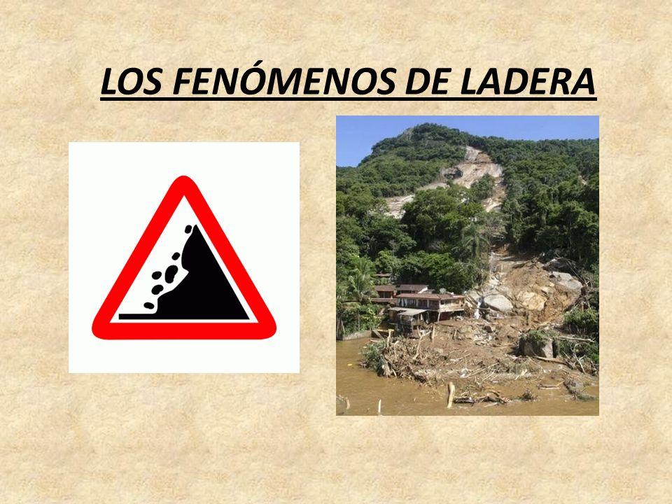 LOS FENÓMENOS DE LADERA