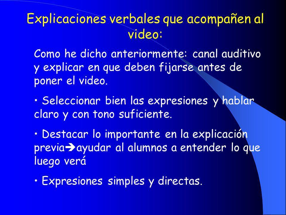 Explicaciones verbales que acompañen al video: