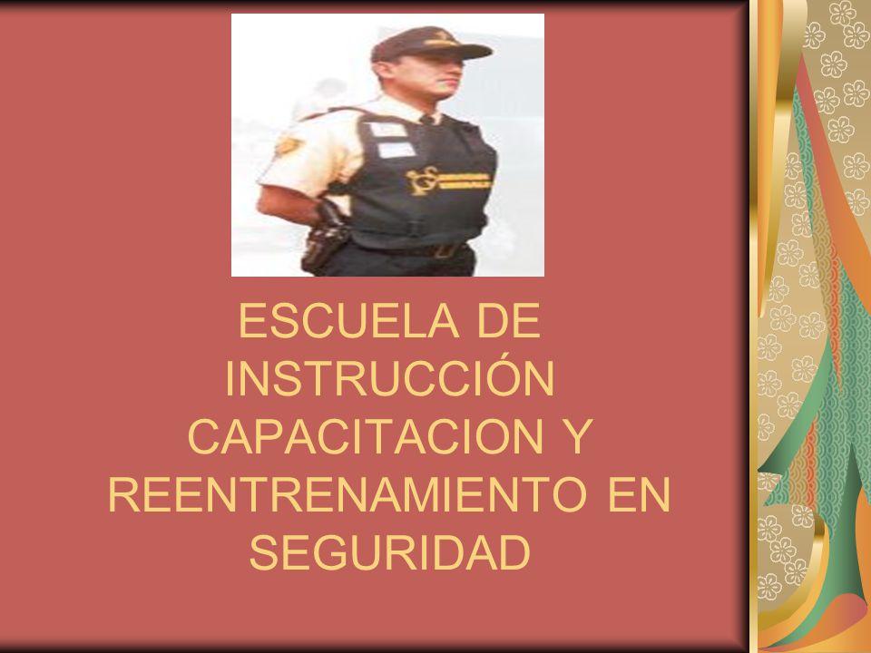 ESCUELA DE INSTRUCCIÓN CAPACITACION Y REENTRENAMIENTO EN SEGURIDAD