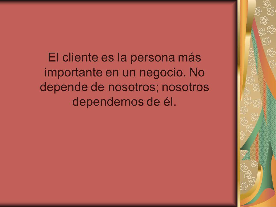 El cliente es la persona más importante en un negocio