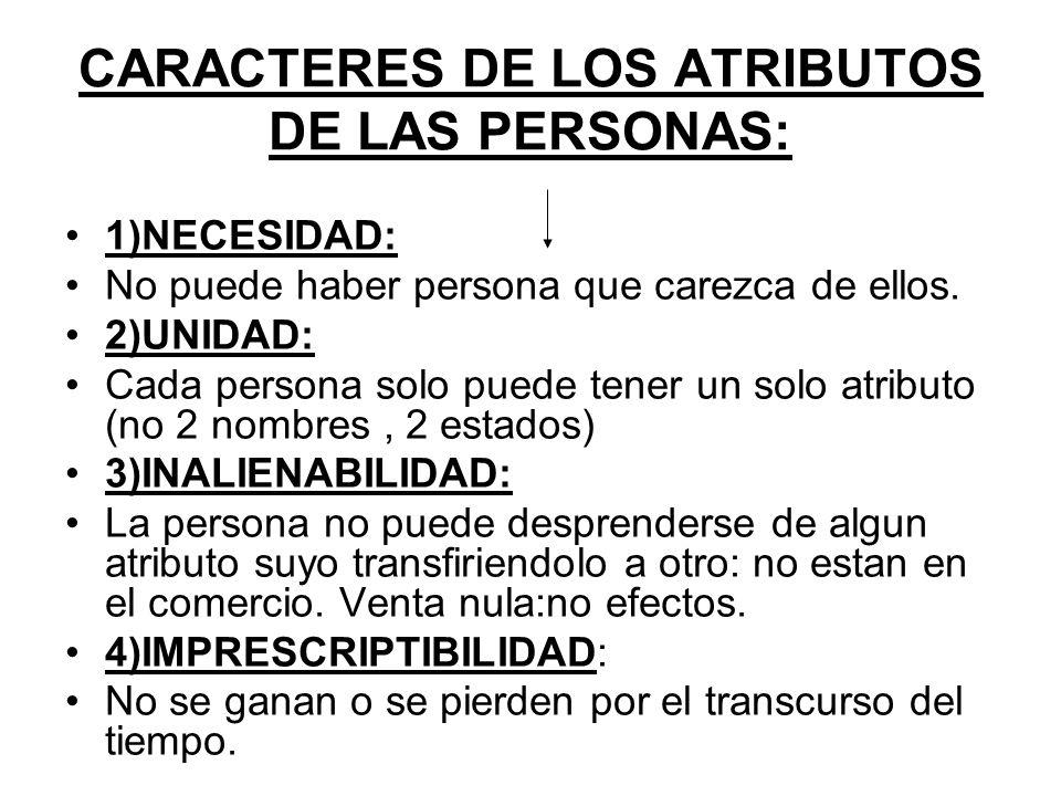 CARACTERES DE LOS ATRIBUTOS DE LAS PERSONAS: