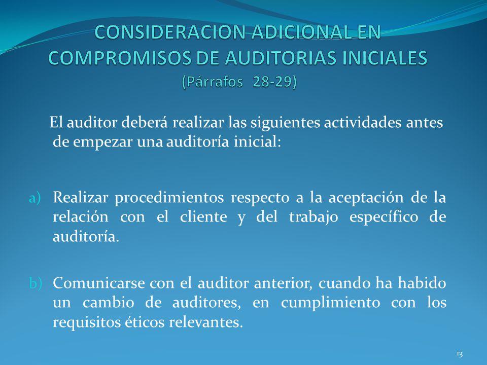CONSIDERACION ADICIONAL EN COMPROMISOS DE AUDITORIAS INICIALES (Párrafos 28-29)