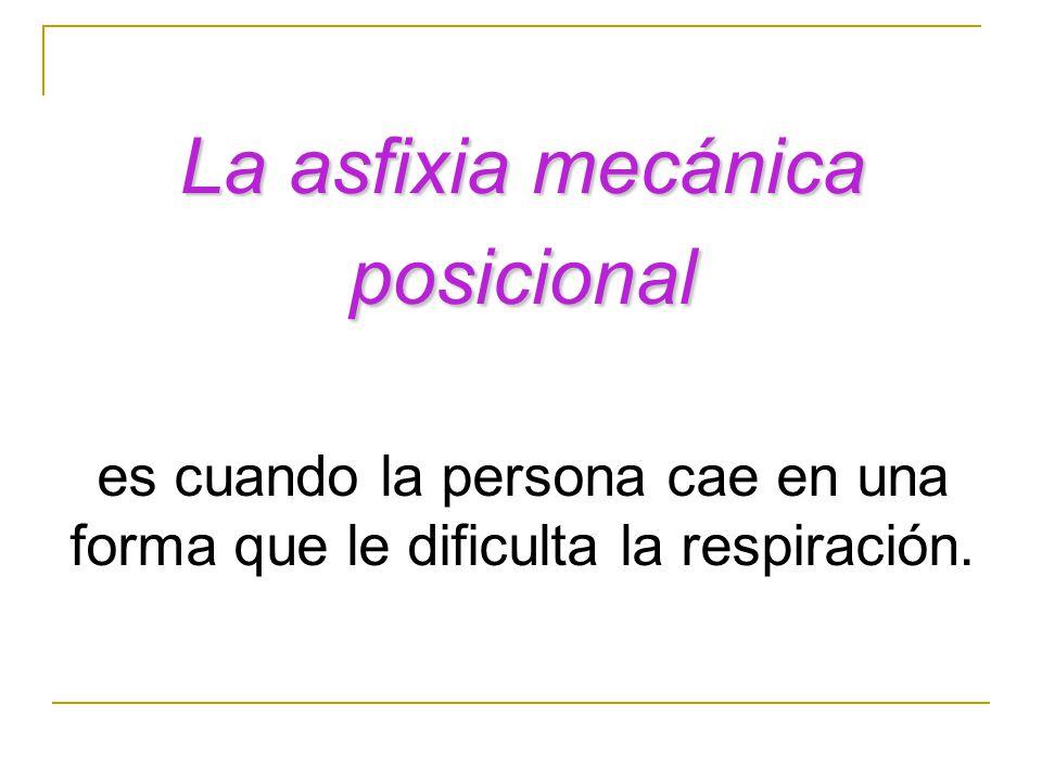 La asfixia mecánica posicional