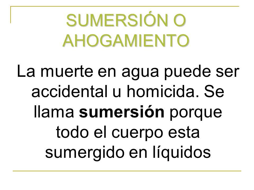 SUMERSIÓN O AHOGAMIENTO