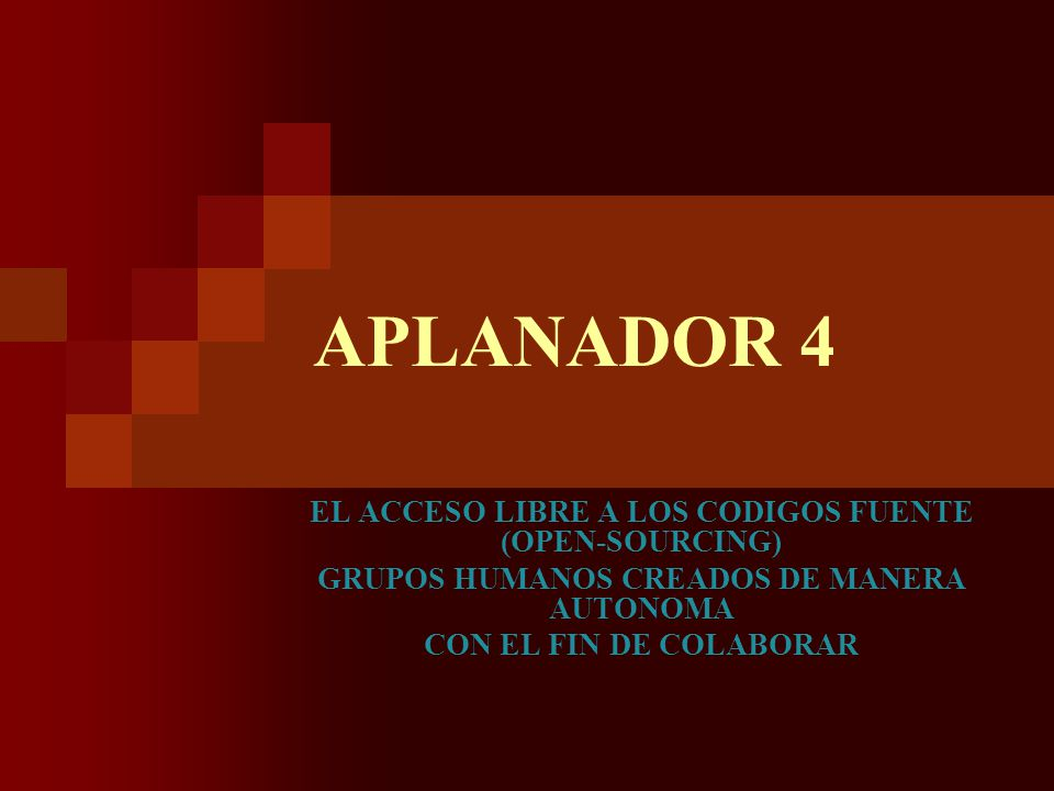 APLANADOR 4 EL ACCESO LIBRE A LOS CODIGOS FUENTE (OPEN-SOURCING)