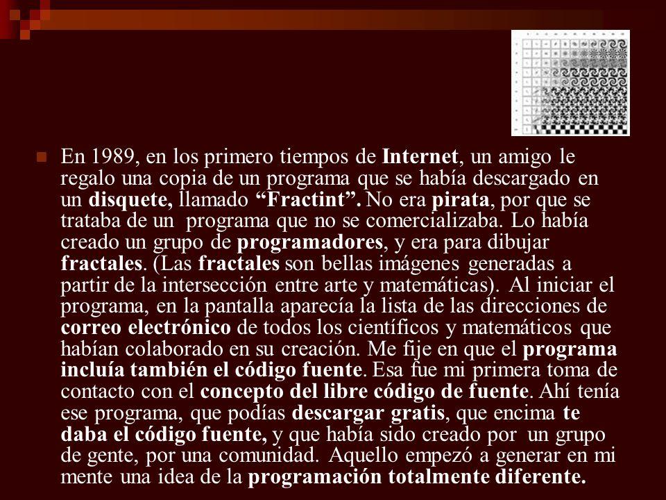 En 1989, en los primero tiempos de Internet, un amigo le regalo una copia de un programa que se había descargado en un disquete, llamado Fractint .