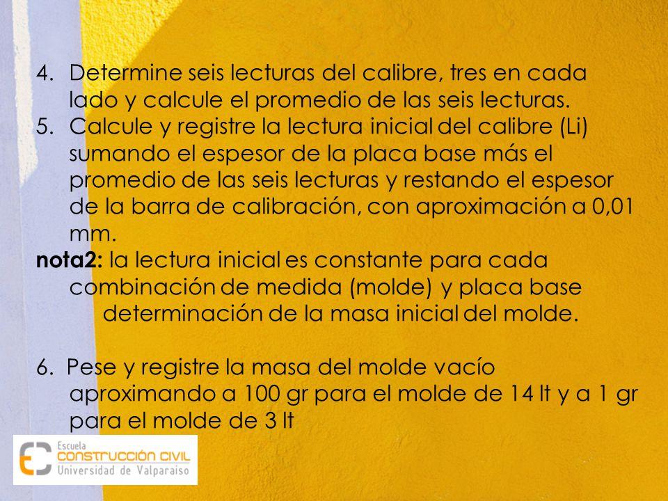 Determine seis lecturas del calibre, tres en cada lado y calcule el promedio de las seis lecturas.