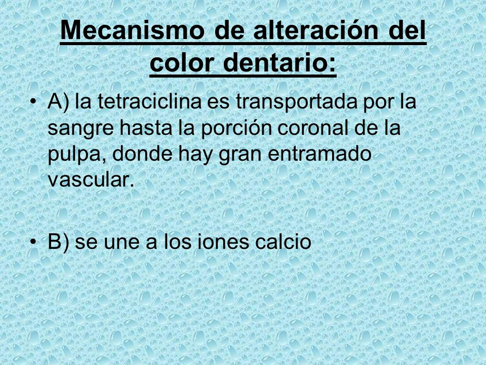 Mecanismo de alteración del color dentario: