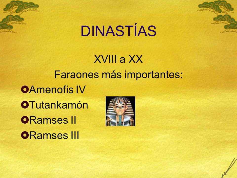 Faraones más importantes: