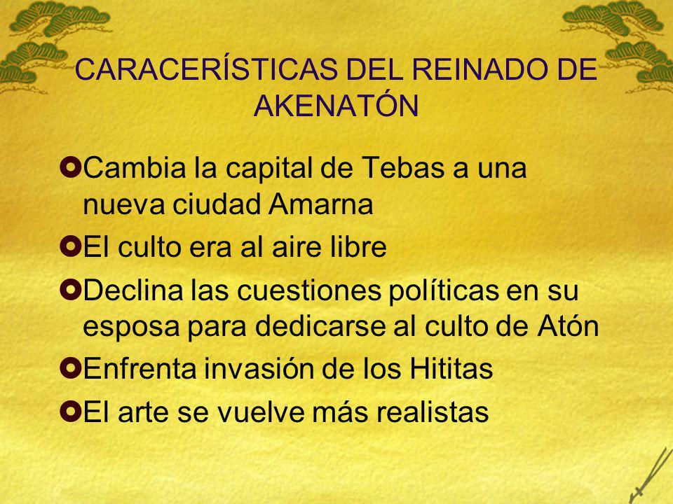CARACERÍSTICAS DEL REINADO DE AKENATÓN