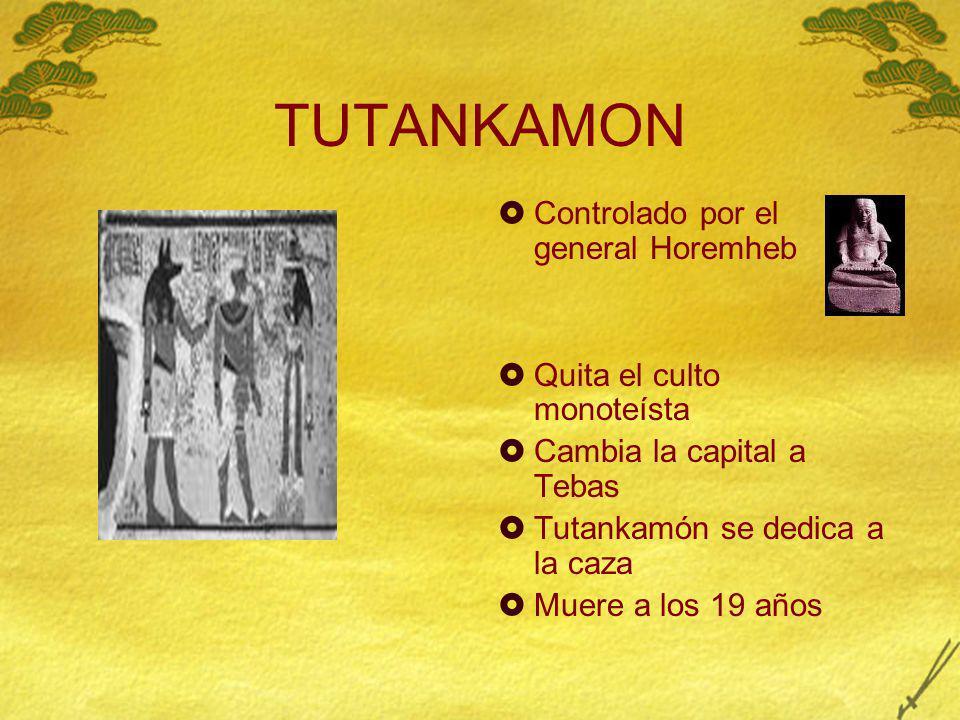 TUTANKAMON Controlado por el general Horemheb