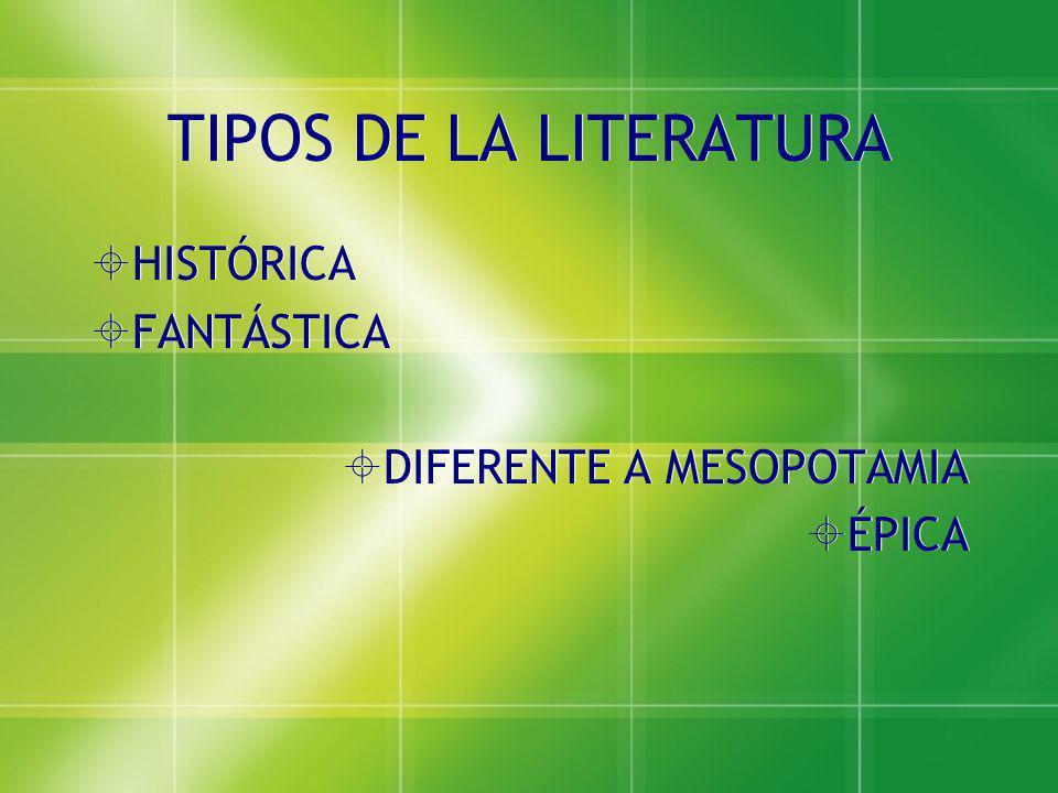TIPOS DE LA LITERATURA HISTÓRICA FANTÁSTICA DIFERENTE A MESOPOTAMIA