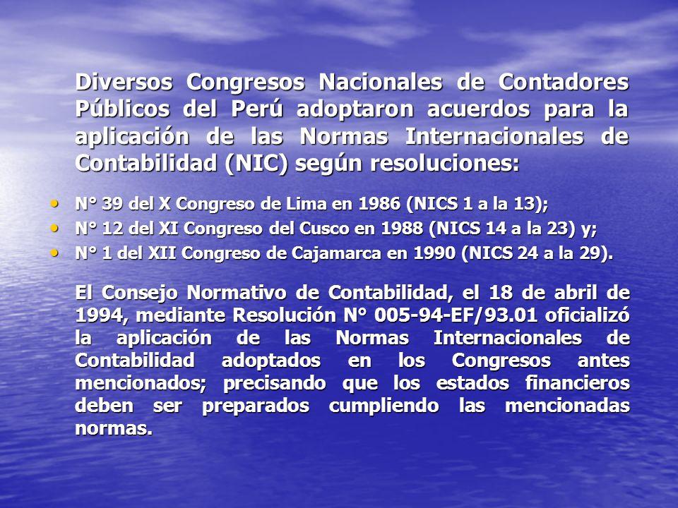 Diversos Congresos Nacionales de Contadores Públicos del Perú adoptaron acuerdos para la aplicación de las Normas Internacionales de Contabilidad (NIC) según resoluciones: