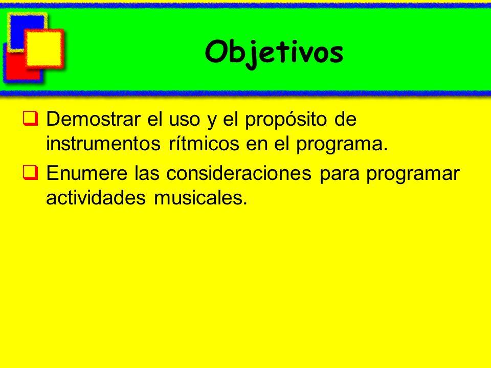 ObjetivosDemostrar el uso y el propósito de instrumentos rítmicos en el programa.
