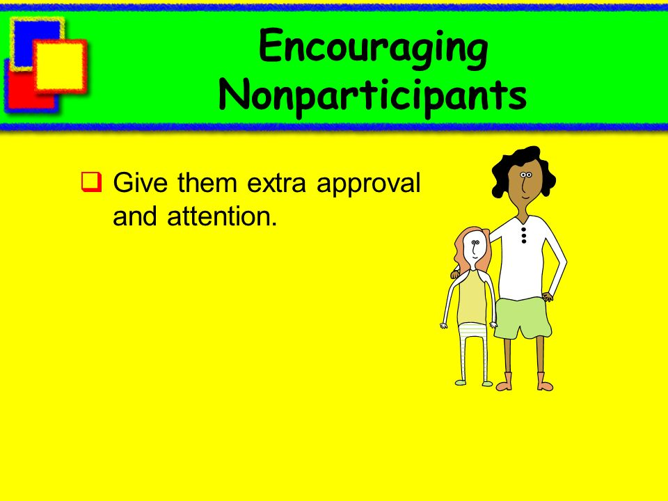 Encouraging Nonparticipants