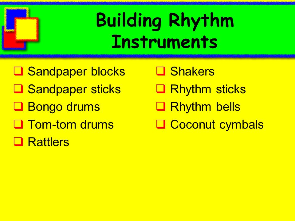 Building Rhythm Instruments