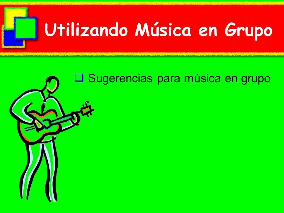 Utilizando Música en Grupo