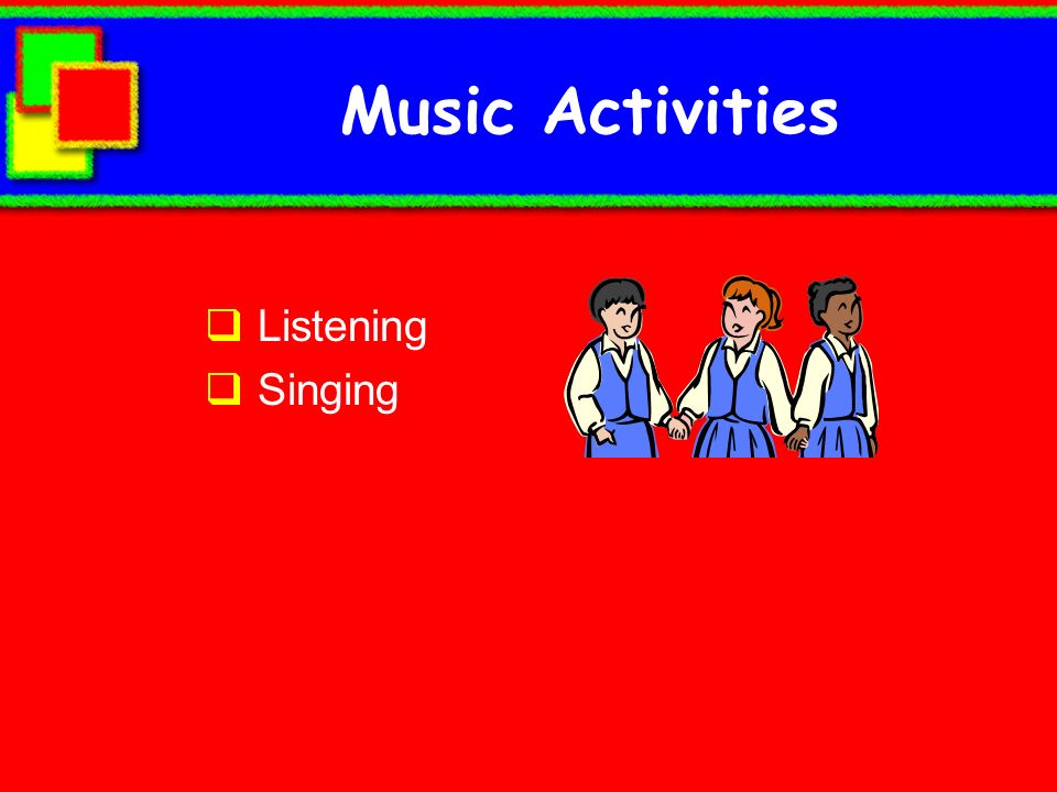 Music Activities Listening Singing