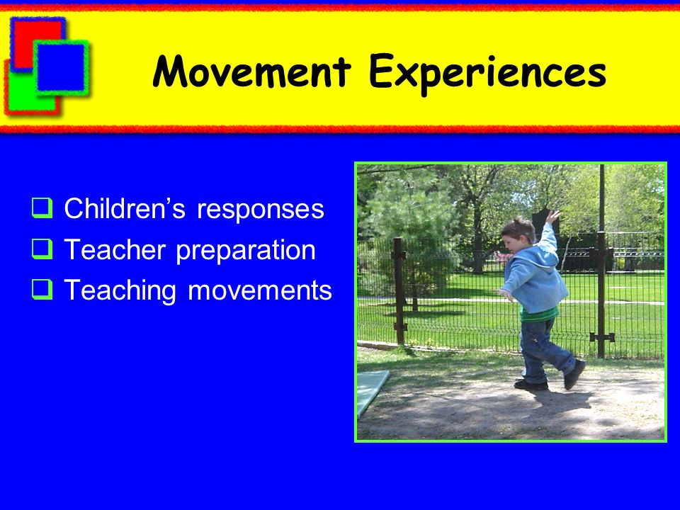 Movement Experiences Children's responses Teacher preparation