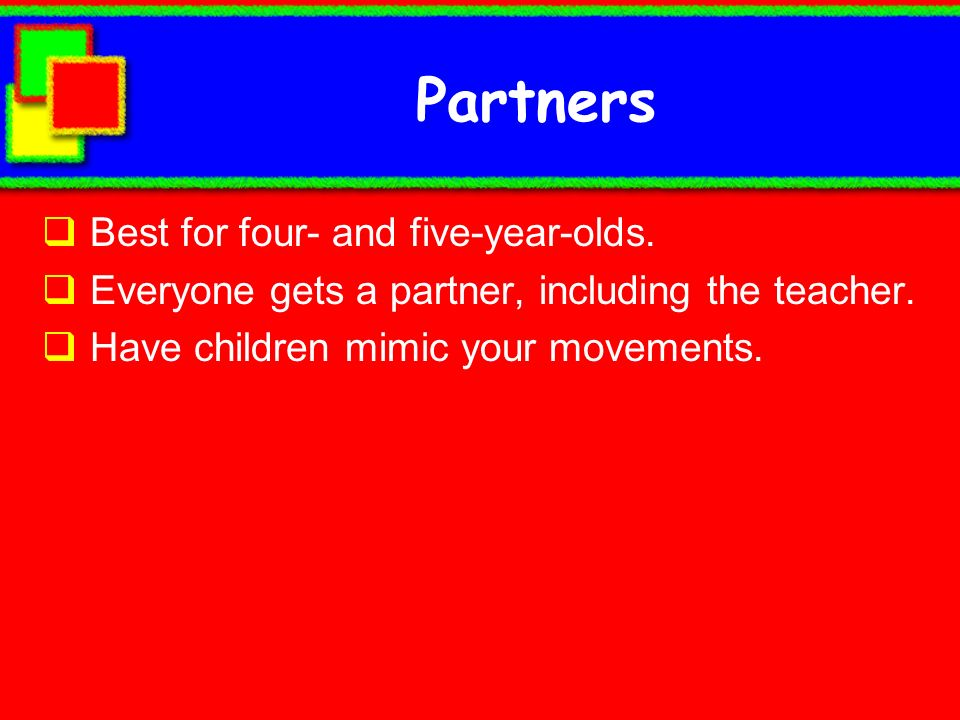Partners Best for four- and five-year-olds.