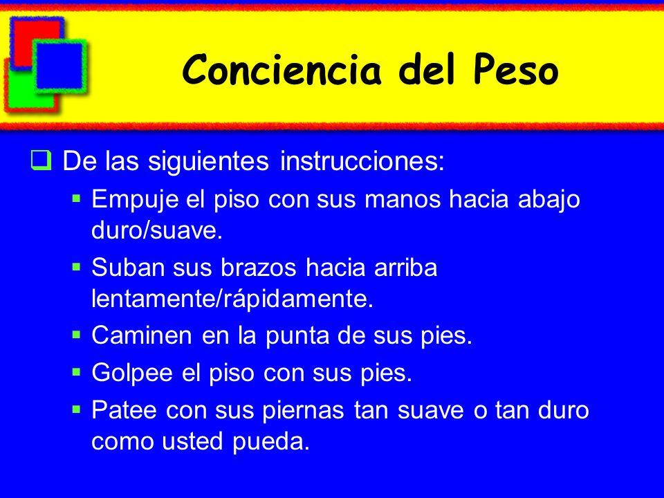 Conciencia del Peso De las siguientes instrucciones: