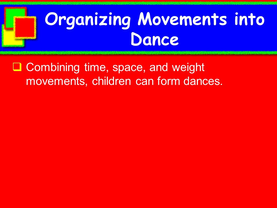 Organizing Movements into Dance