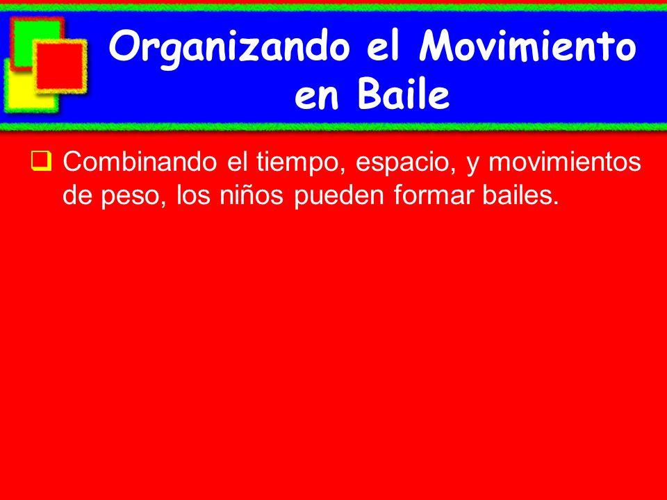 Organizando el Movimiento en Baile
