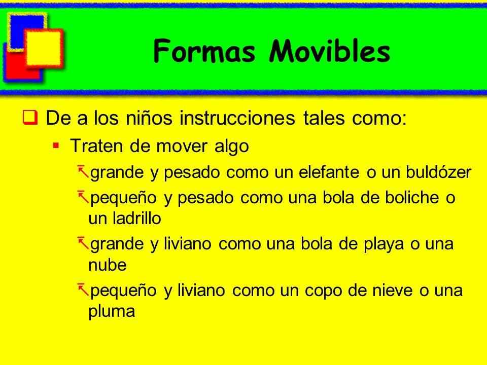 Formas Movibles De a los niños instrucciones tales como: