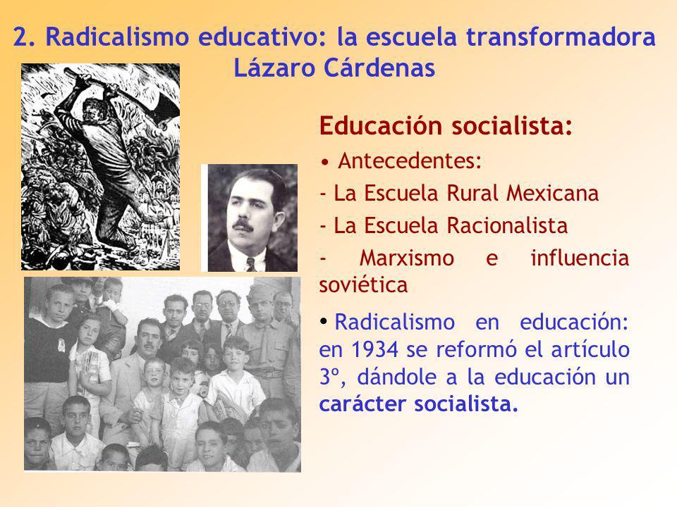 2. Radicalismo educativo: la escuela transformadora Lázaro Cárdenas