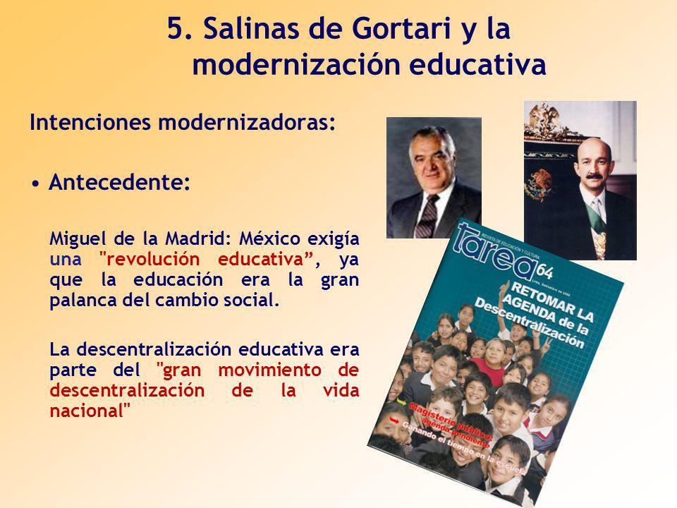 5. Salinas de Gortari y la modernización educativa