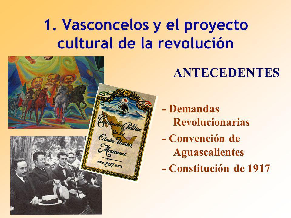 1. Vasconcelos y el proyecto cultural de la revolución