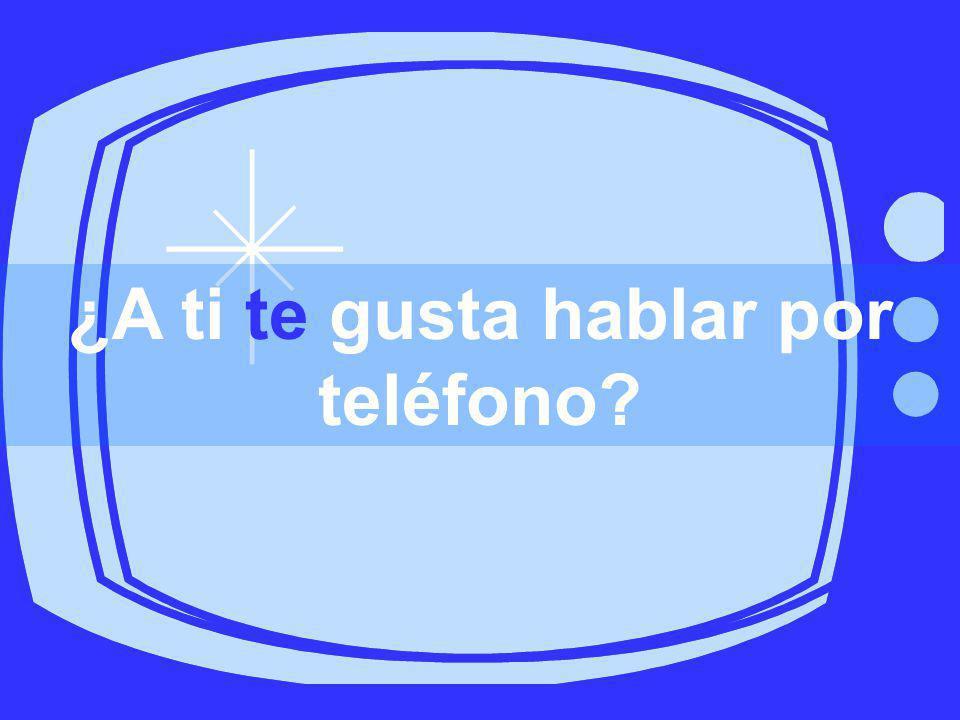 ¿A ti te gusta hablar por teléfono