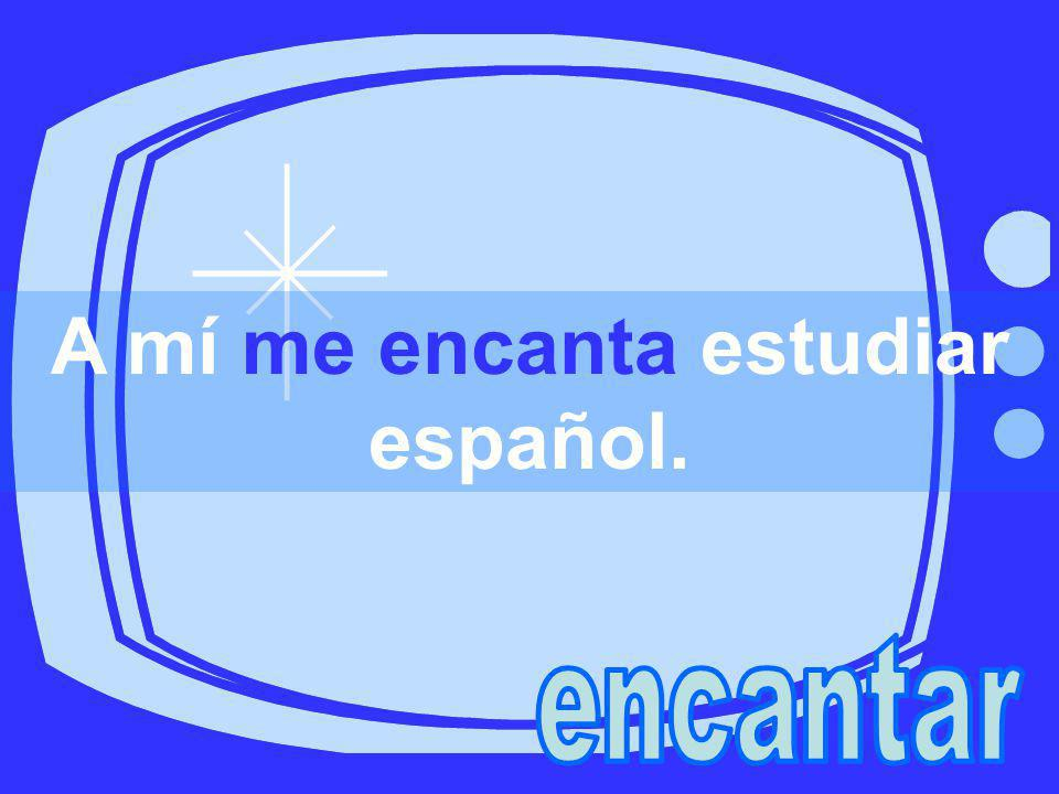 A mí me encanta estudiar español.