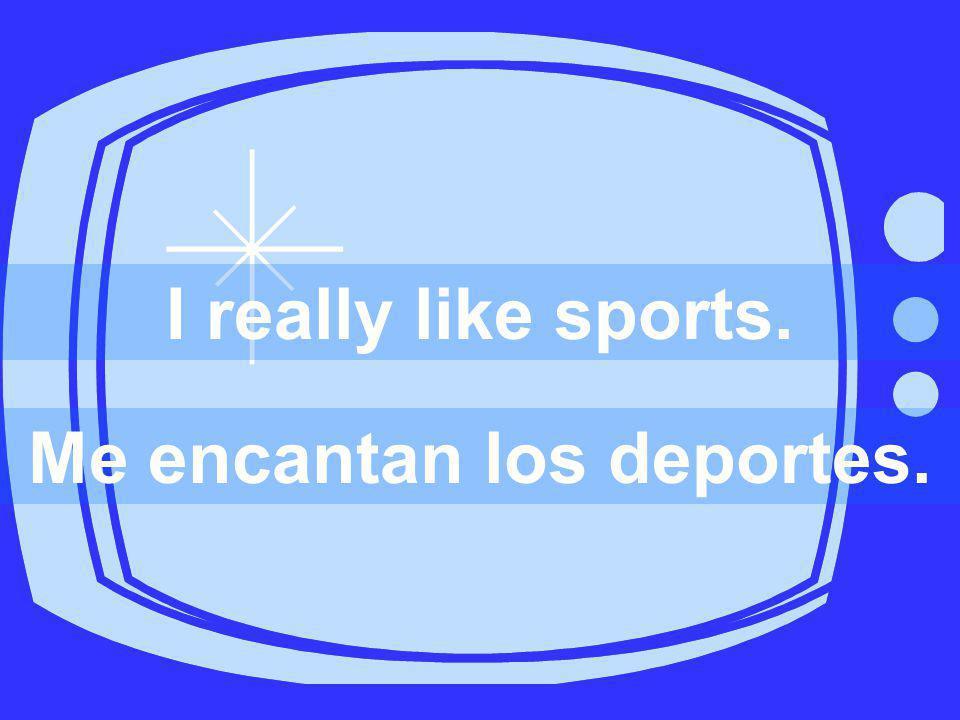 Me encantan los deportes.