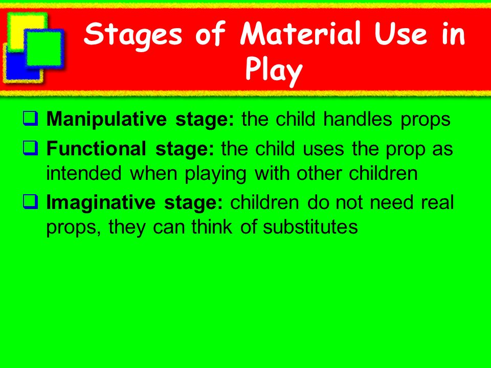 Stages of Material Use in Play