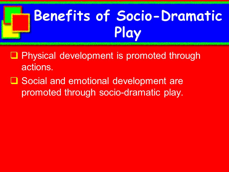 Benefits of Socio-Dramatic Play