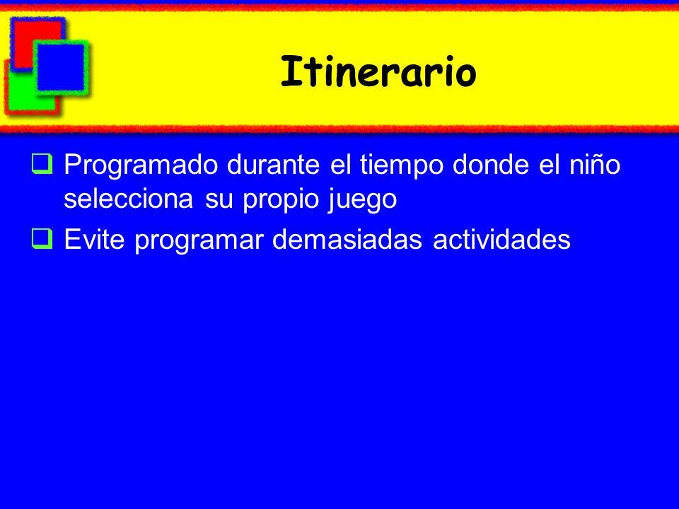 Itinerario Programado durante el tiempo donde el niño selecciona su propio juego.