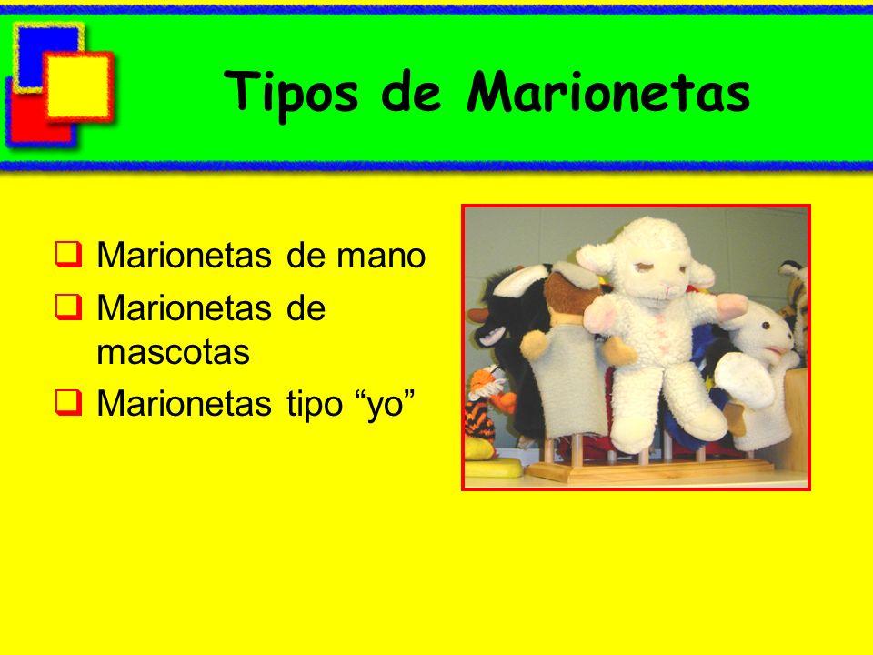 Tipos de Marionetas Marionetas de mano Marionetas de mascotas