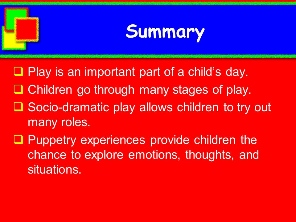 Summary Play is an important part of a child's day.