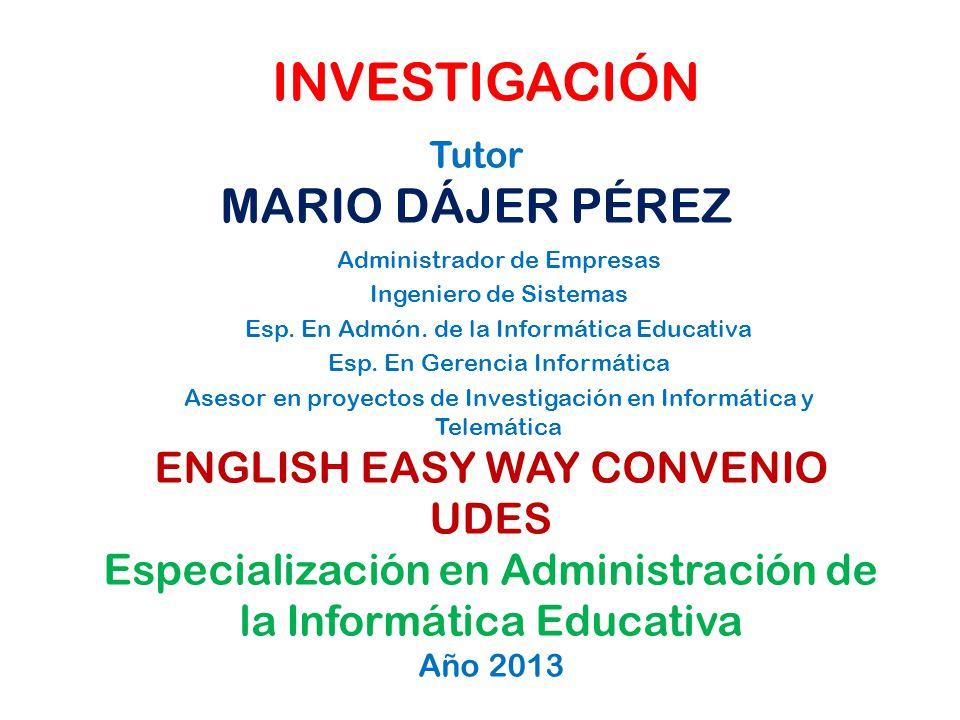 INVESTIGACIÓN MARIO DÁJER PÉREZ ENGLISH EASY WAY CONVENIO UDES