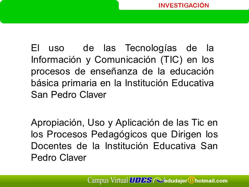 El uso de las Tecnologías de la Información y Comunicación (TIC) en los procesos de enseñanza de la educación básica primaria en la Institución Educativa San Pedro Claver
