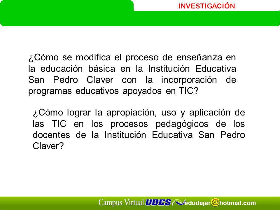 ¿Cómo se modifica el proceso de enseñanza en la educación básica en la Institución Educativa San Pedro Claver con la incorporación de programas educativos apoyados en TIC