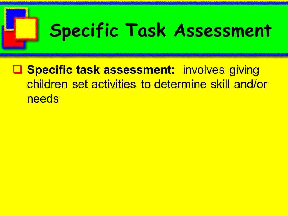 Specific Task Assessment