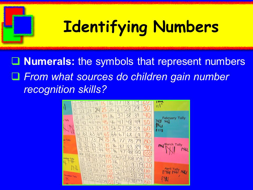 Identifying Numbers Numerals: the symbols that represent numbers