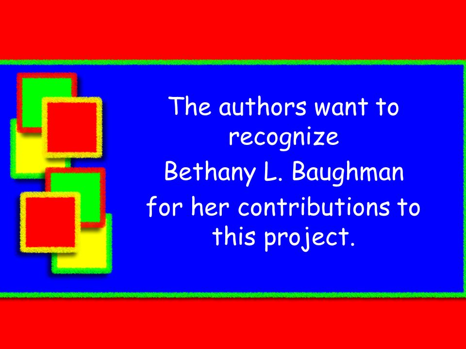 The authors want to recognize Bethany L. Baughman