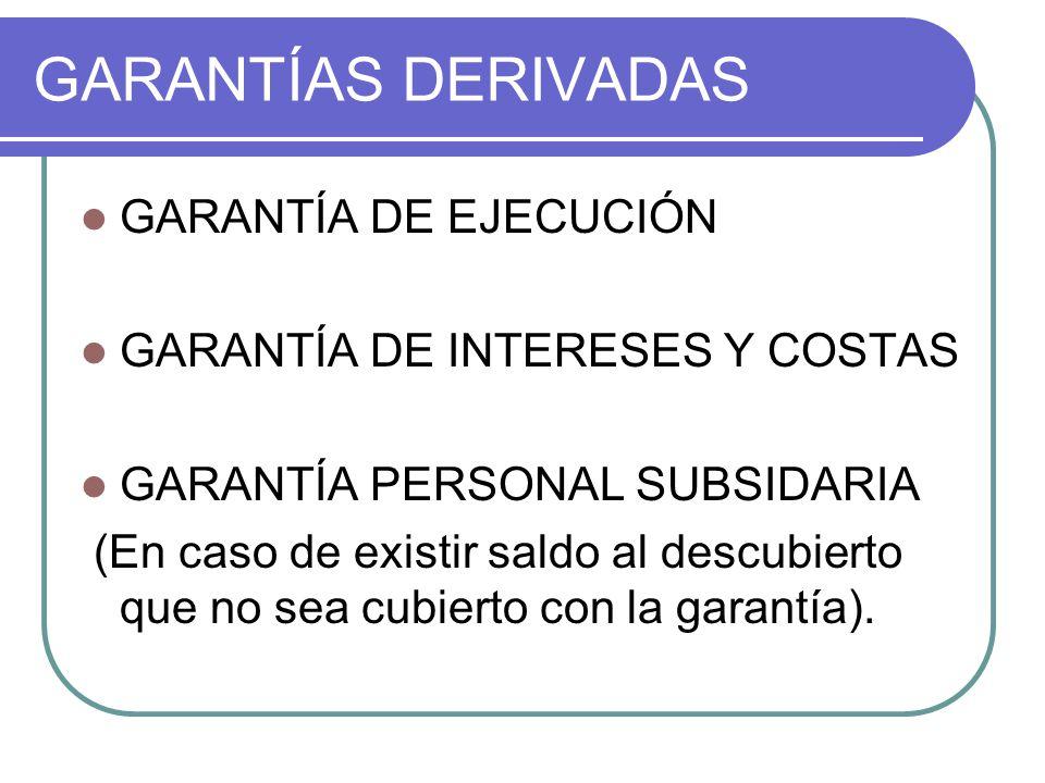 GARANTÍAS DERIVADAS GARANTÍA DE EJECUCIÓN