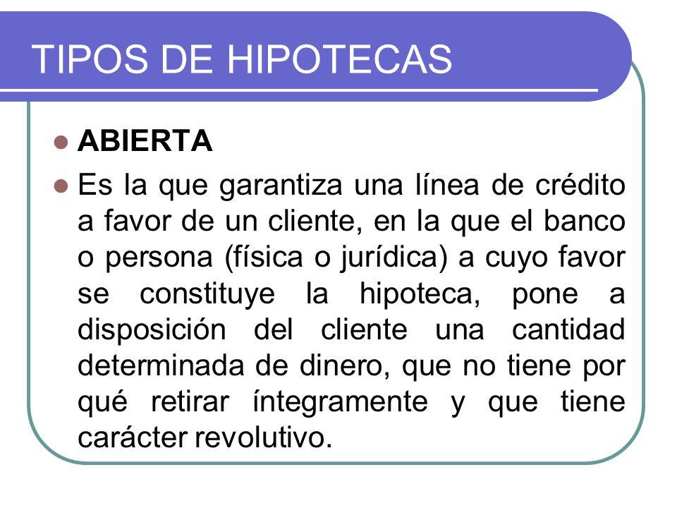 TIPOS DE HIPOTECAS ABIERTA